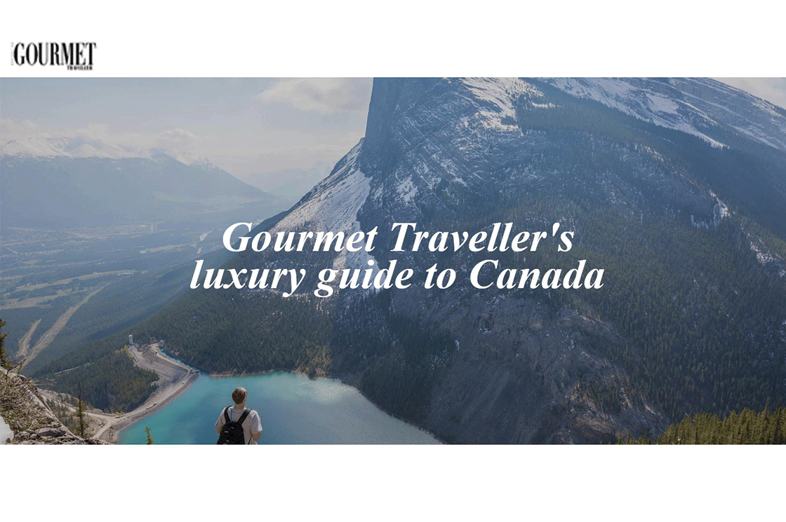 Gourmet Traveller's Luxury Guide to Canada